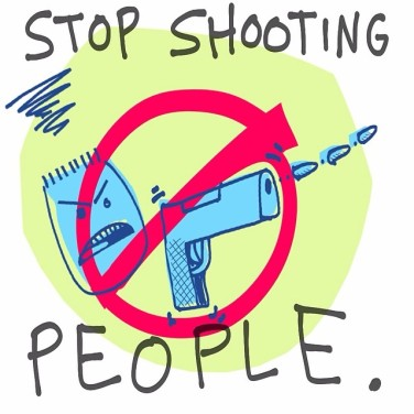 stop shooting people