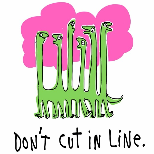 don't cut in line